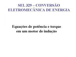 SEL 329 CONVERSO ELETROMEC NICA DE ENERGIA Equaes