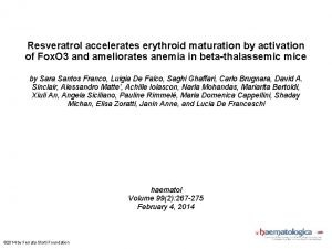 Resveratrol accelerates erythroid maturation by activation of Fox