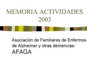 MEMORIA ACTIVIDADES 2003 Asociacin de Familiares de Enfermos