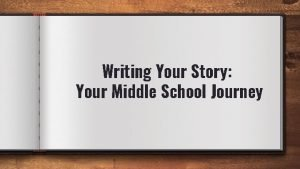 Writing Your Story Your Middle School Journey 8