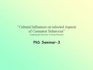 Cultural Influences on selected Aspects of Consumer Behaviour