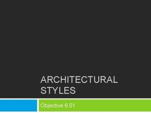 ARCHITECTURAL STYLES Objective 6 01 Bell Ringer 23