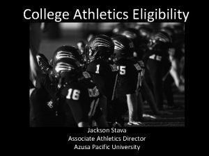 College Athletics Eligibility Jackson Stava Associate Athletics Director