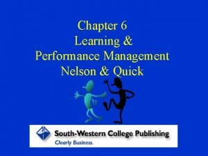 Chapter 6 Learning Performance Management Nelson Quick Definition