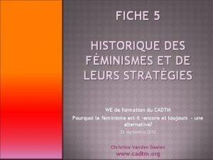 FICHE 5 HISTORIQUE DES FMINISMES ET DE LEURS