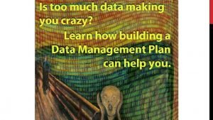 CRASH COURSE IN DATA MANAGEMENT PLANS COMING SOON