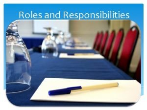 Roles and Responsibilities Leadership Roles Listening Critical Thinking