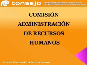 COMISIN ADMINISTRACIN DE RECURSOS HUMANOS Comisin Administracin de