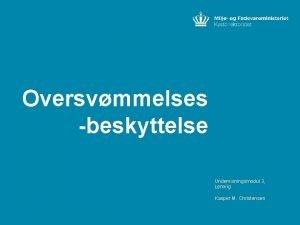 Oversvmmelses beskyttelse Undervisningsmodul 3 Lemvig Kasper M Christensen