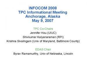 INFOCOM 2008 TPC Informational Meeting Anchorage Alaska May