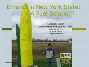 Ethanol in New York State A Fuel Solution