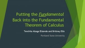 Putting the Fundamental Back into the Fundamental Theorem