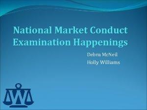 National Market Conduct Examination Happenings Debra Mc Neil