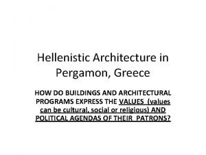 Hellenistic Architecture in Pergamon Greece HOW DO BUILDINGS