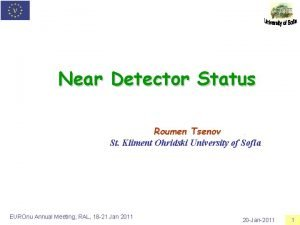 Near Detector Status Roumen Tsenov St Kliment Ohridski