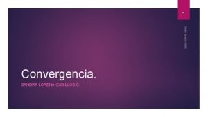 1 Sandra Lorena Cubillos Convergencia SANDRA LORENA CUBILLOS