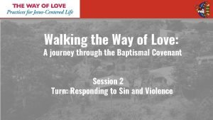 Walking the Way of Love A journey through