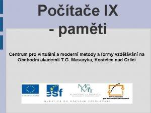 Potae IX pamti Centrum pro virtuln a modern
