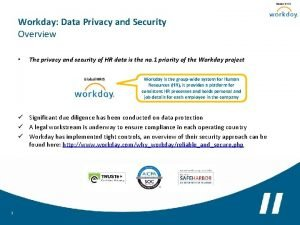 Workday Data Privacy and Security Overview The privacy