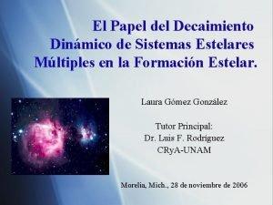 El Papel del Decaimiento Dinmico de Sistemas Estelares