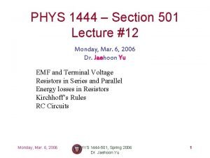 PHYS 1444 Section 501 Lecture 12 Monday Mar