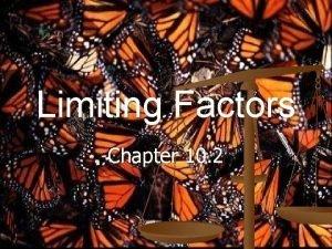 Limiting Factors Chapter 10 2 n Limiting Factors