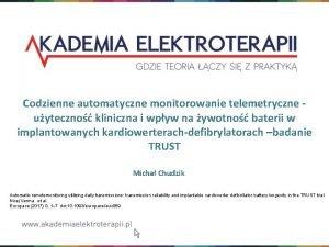 Codzienne automatyczne monitorowanie telemetryczne uyteczno kliniczna i wpyw