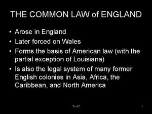 THE COMMON LAW of ENGLAND Arose in England