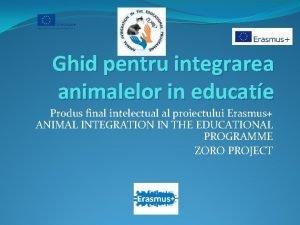 Ghid pentru integrarea animalelor in educate Produs final