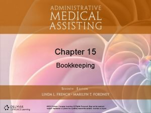 Chapter 15 Bookkeeping 2013 Delmar Cengage Learning All