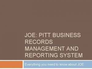 JOE PITT BUSINESS RECORDS MANAGEMENT AND REPORTING SYSTEM