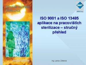 ISO 9001 a ISO 13485 aplikace na pracovitch