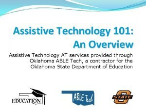 Assistive Technology 101 An Overview Assistive Technology AT