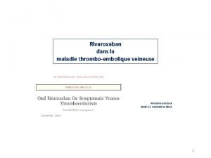 Rivaroxaban dans la maladie thromboembolique veineuse MouansSartoux Jeudi