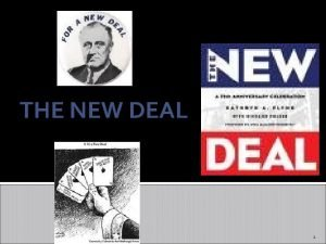 THE NEW DEAL 1 Election of 1932 Herbert