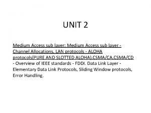UNIT 2 Medium Access sub layer Medium Access