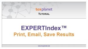 TUTORIAL EXPERTIndex Contains EXPERTIndex Searching Print Email Save