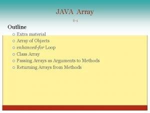 JAVA Array 8 1 Outline Extra material Array
