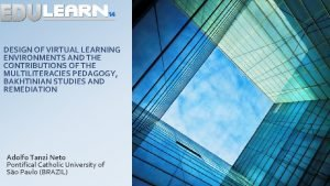 DESIGN OF VIRTUAL LEARNING ENVIRONMENTS AND THE CONTRIBUTIONS