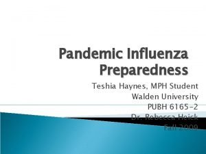 Pandemic Influenza Preparedness Teshia Haynes MPH Student Walden