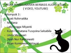 MEDIA PEMBELAJARAN BERBASIS AUDIO VISUAL VIDEO YOUTUBE Kelompok