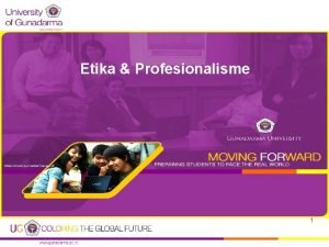 Etika Profesionalisme 1 PENGERTIAN ETIKA Kata etik atau