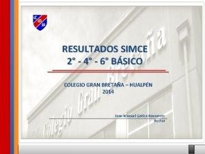 RESULTADOS SIMCE 2 4 6 BSICO COLEGIO GRAN