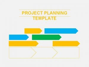 PROJECT PLANNING TEMPLATE PROJECT PLANNING TEMPLATE 80 2016