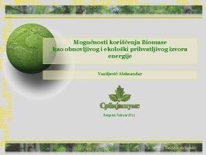 Mogunosti korienja Biomase kao obnovljivog i ekoloki prihvatljivog