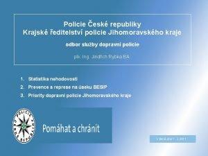 Policie esk republiky Krajsk editelstv policie Jihomoravskho kraje