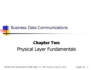 Business Data Communications Chapter Two Physical Layer Fundamentals