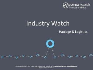 Industry Watch Haulage Logistics Company Watch Centurion House