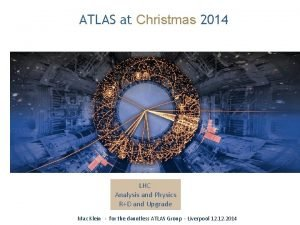 ATLAS at Christmas 2014 LHC Analysis and Physics