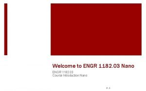 Welcome to ENGR 1182 03 Nano ENGR 1182